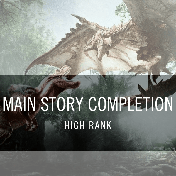 High Rank Main Story Completion