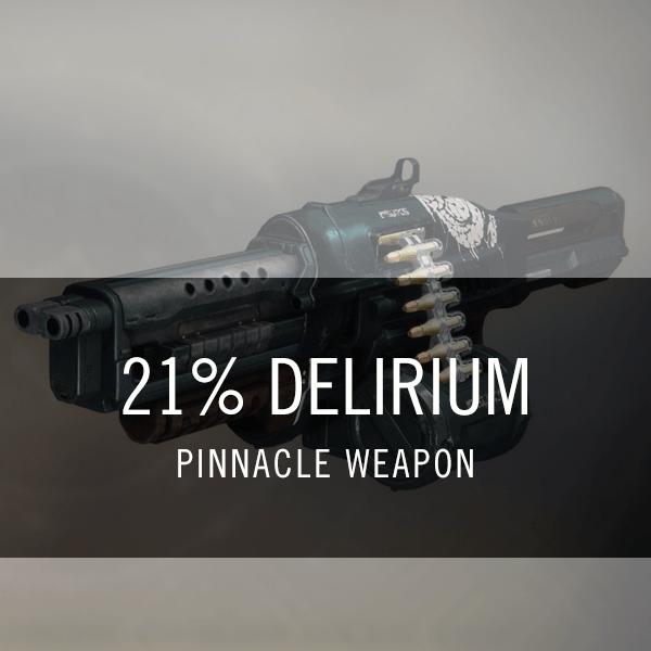 21% Delirium | Gambit Prime | The Sherpas of Destiny | 100