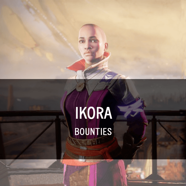 Ikora Bounties & Challenges